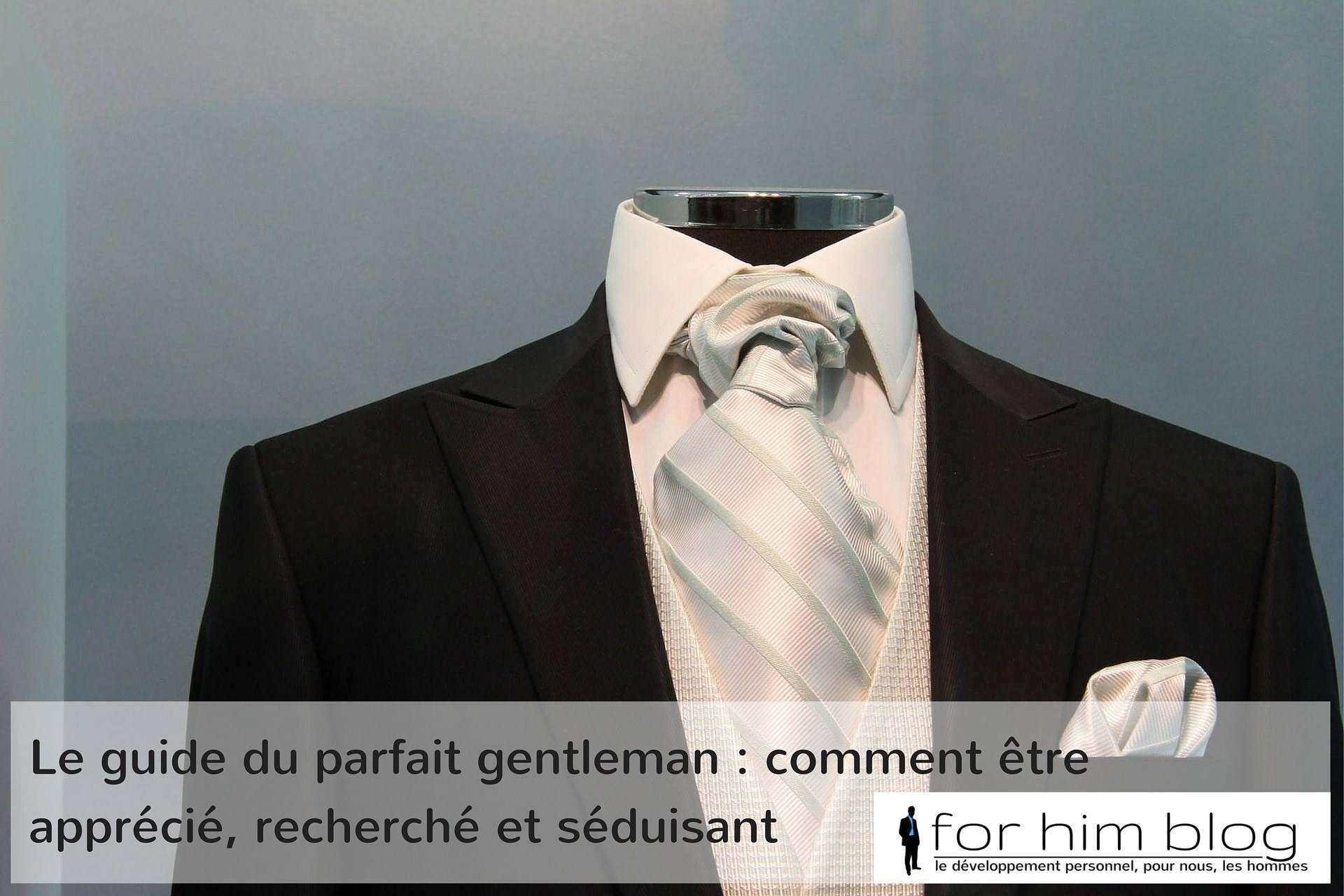 Comment être un gentleman : le guide du parfait gentleman